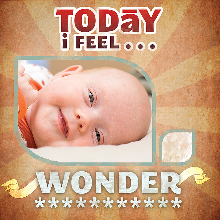 Today I Feel...Wonder